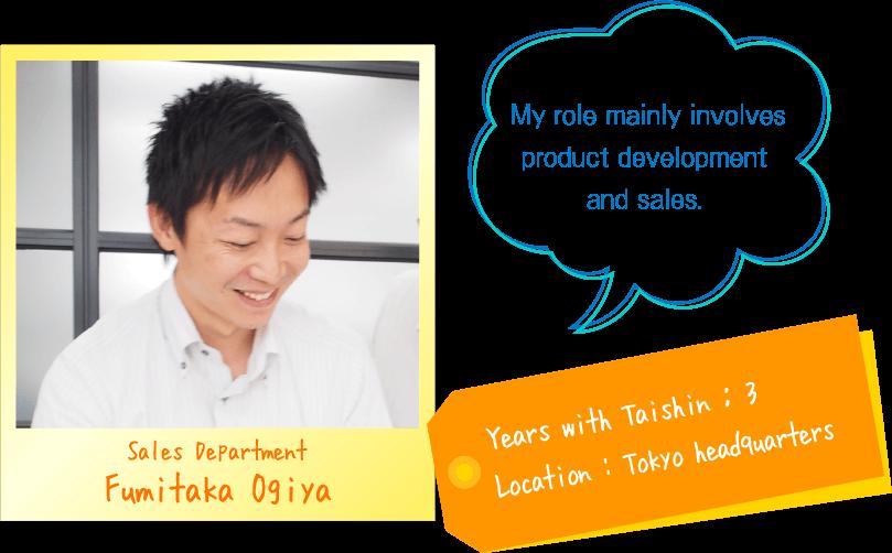 Sales Department Fumitaka Ogiya